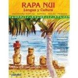 Diccionario Ilustrado Rapa Nui: Castellano, Ingls, Francs (Rapa Nui Lengua y Cultura) (Spani...