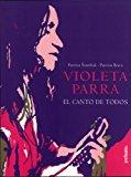 Violeta Parra: El Canto de Todos