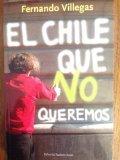 EL CHILE QUE NO QUEREMOS , IN SPANISH