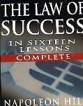 The Law of Success in Sixteen Lessons by Napoleon Hill (Complete, Unabridged)
