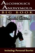 Alcoholics Anonymous Big Book Special Edition, Including Personal Stories