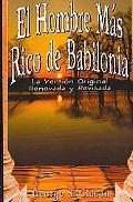 El Hombre Mas Rico de Babilonia: La Vesion Original Renovada Y Revisada
