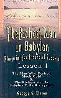 The Richest Man in Babylon: Blueprint for Financial Success - Lesson 1: The Man Who Desired ...