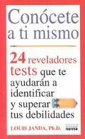 Conocete a TI Mismo: 24 Reveladores Tests Que Te Ayudaran a Identificar Y Superar Tus Debili...