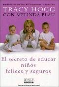 El Secreto de Educar Ninos Felices Y Seguros