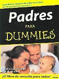 Padres Para Dummies/ Parenting for Dummies