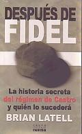Despues De Fidel/ After Fidel
