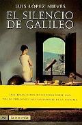 El silencio de Galileo/ The Silence of the Galileo (La Otra Orilla) (Spanish Edition)