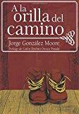 A la Orilla del Camino (Spanish Edition)