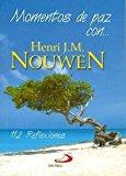 Momentos De Paz Con…Henri J.M. Nouwen