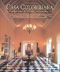 Casa Colombiana Architecture, Landscape, Interior Design
