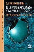 Universo Amarrado a La Pata De La Cama / The Universe in a Shoestring