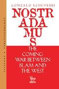 Nostradamus The Coming War Between Islam And The West