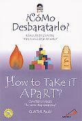 How to Take It Apart/Como Desbaratarlo