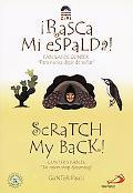 Scratch My Back!/Rasca Mi Espalda!