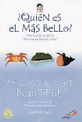 Who Is the Most Beautiful?/Quien Es El Mas Bello?
