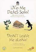 Don't Leave Me Alone!/No Me Dejes Solo!
