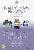 Green Hair and Four Eyes/Cuatro Ojos, Pelo Verde