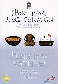 Please Play With Me!/Por Favor Juega Conmigo!