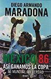 MEXICO 86 ASI GANAMOS LA COPA MI MUNDIAL MI VERDAD