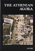 Athenian Agora, a Guide to the Excavation and Museum