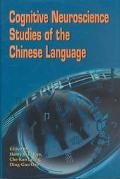 Cognitive Neuroscience Studies of the Chinese Langauge