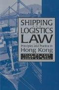 Shipping and Logistics Law Principles and Practice in Hong Kong