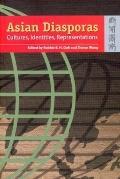 Asian Diasporas Cultures, Identities, Representations
