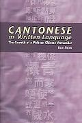 Cantonese As Written Language The Growth of a Written Chinese Vernacular
