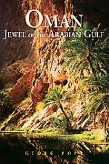 Oman : Jewel of the Arabian Gulf