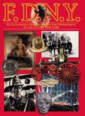 F. D. N. Y. : An Illustrated History of the Fire Department of the City of New York