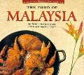 The Food of Malaysia: Authentic Recipes from the Crossroads of Asia
