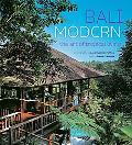 Bali Modern The Art of Tropical Living