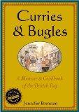 Curries and Bugles: A Memoir & Cookbook of the British Raj