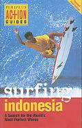 Surfing Indonesia A Search for the World's Most Perfect Waves