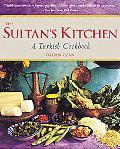 Sultan's Kitchen A Turkish Cookbook
