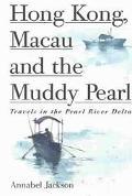 Hong, Kong, Macau and the Muddy Pearl
