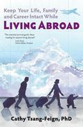 Keep Your Life, Family and Career Intact While Living Abroad: What every expat needs to know