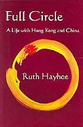 Full Circle A Life with Hong Kong and China