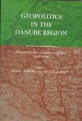 Geopolitics in the Danube Region Hungarian Reconciliation Efforts, 1848-1998