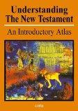 Understanding the New Testament: An Introductory Atlas