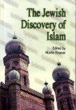 Jewish Discovery of Islam: Studies in Honor of Bernard Lewis