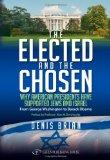 The Elected and the Chosen: Why American Presidents Have Supported Jews and Israel