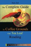 Complete Guide to Coffee Grounds & Tea Leaf Reading