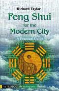 Feng Shui for the Modern City A Practical Guide