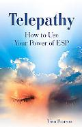 Telepathy How to Use Your Power of Esp