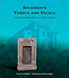 Solomon s Temple and Palace: New Archaeological Discoveries