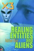 X3, Healing, Entities, and Aliens