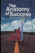 The Anatomy of Success by Nicolas Darvas (the author of How I Made $2,000,000 In The Stock M...