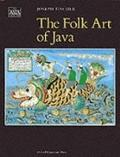 The Folk Art of Java - Joseph Fischer - Hardcover